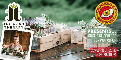 Rustic Box Succulent Workshop at Crooked Eye Brewery