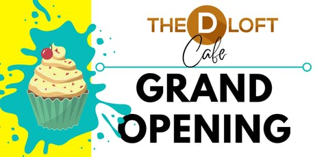 The D Loft Cafe Grand Opening tickets