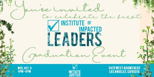 LA Institute of Impacted Leaders Graduation