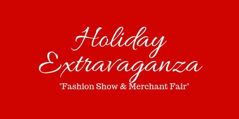 Holiday Extravaganza Fashion Show & Merchant Fair