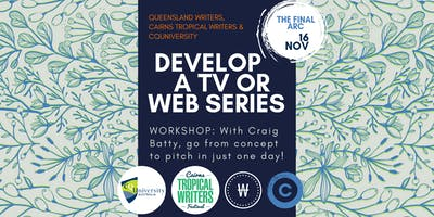 [CAIRNS] How To Develop a TV or Web Series with Craig Batty