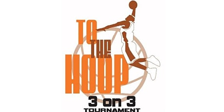 To The Hoop - 3 on 3 Tournament tickets