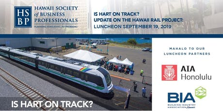 Is HART on Track? Update on Rail: an HSBP luncheon tickets