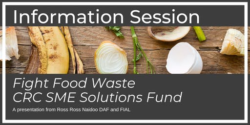 Information Session - Fight Food Waste CRC SME Solutions Fund