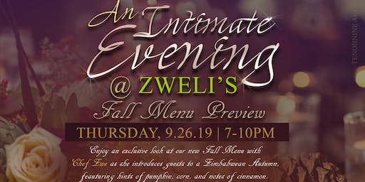 Intimate Evening at Zweli's: Presenting The Fall / Winter Menu