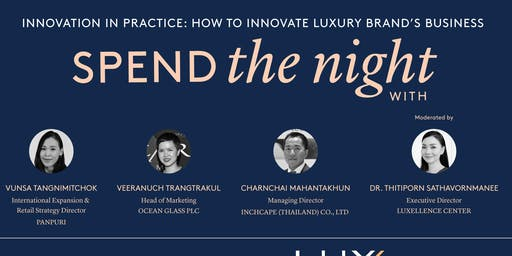 """Spend the night With """"Innovation in Practice: How to innovate luxury brand's business"""""""