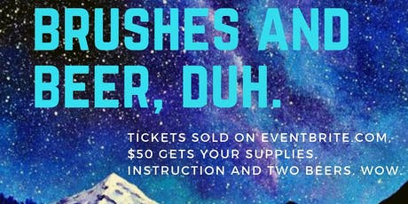 Brushes and Beer, Duh.  tickets
