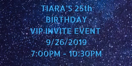 Tiara's 25th Birthday - VIP Event tickets