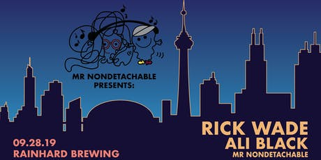 Mr Nondetachable presents: RICK WADE w/ Ali Black tickets