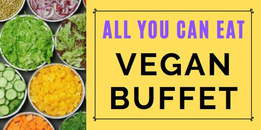 ALL YOU CAN EAT -  VEGAN BUFFET