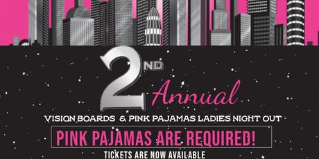 ATLANTA 2nd Annual Vision Boards and Pink Pajams Ladies nightout TOUR DATES BELOW tickets