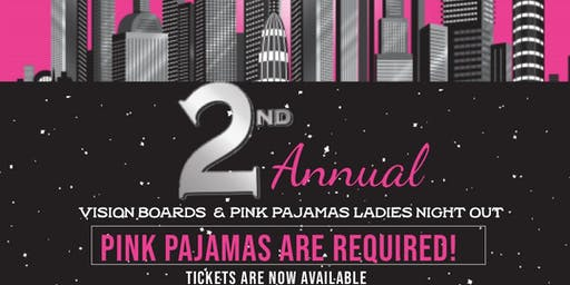 ATLANTA 2nd Annual Vision Boards and Pink Pajams Ladies nightout TOUR DATES BELOW