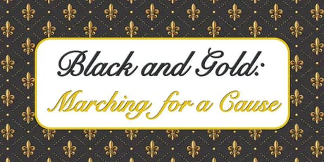 Black and Gold: Marching for a Cause tickets