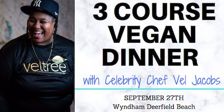 3-COURSE GOURMET DINNER by CELEBRITY CHEF VELVET JACOBS tickets