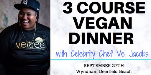 3-COURSE GOURMET DINNER by CELEBRITY CHEF VELVET JACOBS
