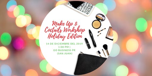 Makeup & Coctails  Workshop Holiday Edition