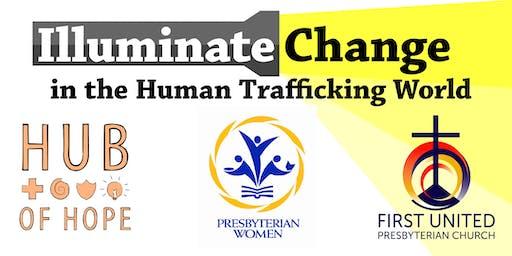 Illuminate Change in the Human Trafficking World
