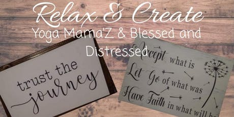 Relax & Create with Yoga Mama'Z & Blessed and Distressed tickets