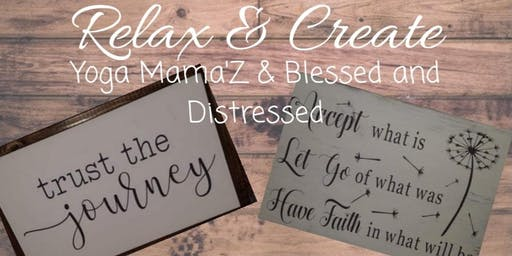 Relax & Create with Yoga Mama'Z & Blessed and Distressed