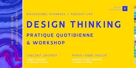 Design MasterClass #5 - Design Thinking. Pratique quotidienne & workshop billets