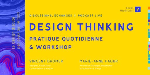 Design MasterClass #5 - Design Thinking. Pratique quotidienne & workshop