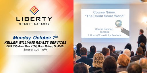 """CE COURSE (2 hours) FOR REALTORS - """"The Credit Score World"""""""