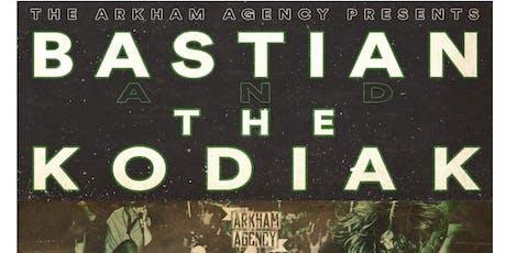 Bastian | The Kodiak | Arlo Wells | Arrow In The Q tickets