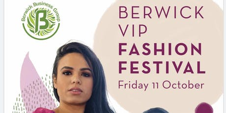 Berwick's VIP fashion Festival  tickets