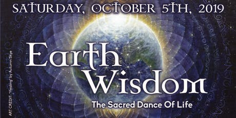 Earth Wisdom - The Sacred Dance of Life tickets