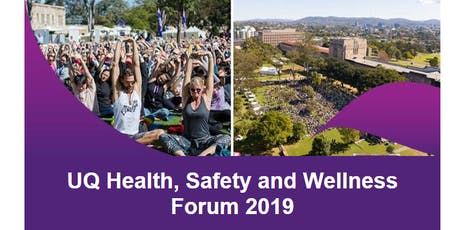 UQ Health Safety and Wellness Forum 2019 (afternoon session) tickets