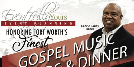 Eventfully Yours Honoring Fort Worth's Finest in Gospel Music Awards Dinner  tickets