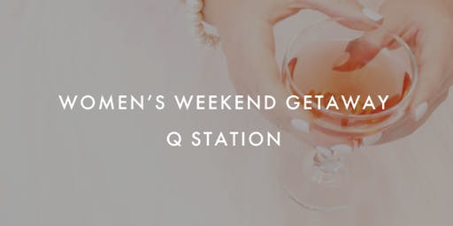 Weekend Getaway For Women Over 40 at Q Station Manly