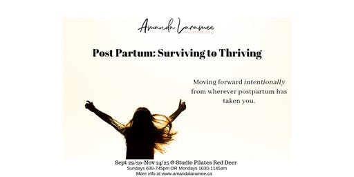 Post Partum: Surviving to Thriving