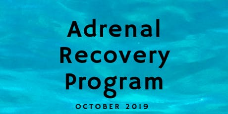 Adrenal Recovery Program October 2019  tickets