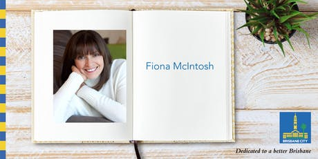 Meet Fiona McIntosh - Brisbane Square Library tickets
