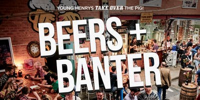 Young Henrys Take Over The Pig |  Beers + Banter