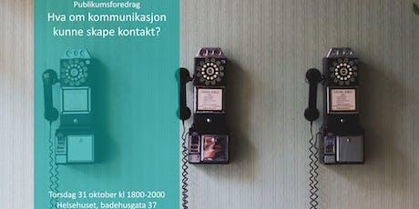 Publikumsforedrag: Hva om kommunikasjon kunne skape kontakt? tickets