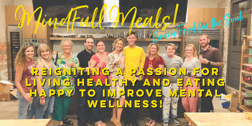 Mind-Full Meals for Mental Wellness!