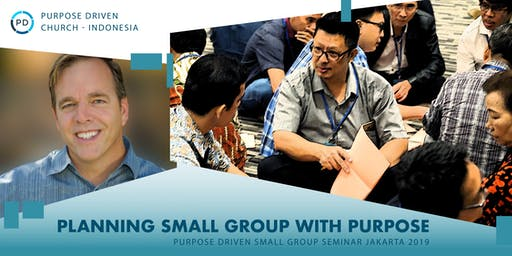 PURPOSE DRIVEN SMALL GROUP SEMINAR JAKARTA 2019
