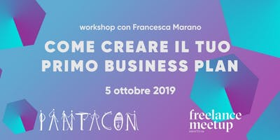 Come creare il tuo primo business plan - Workshop