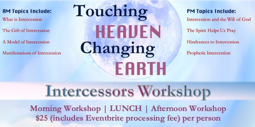 Touching Heaven Changing Earth Intercessors Workshop