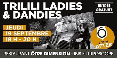 L'Ôtre After présente TRILILI LADIES & DANDIES billets