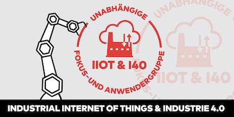 "Fokus- und Anwendergruppe: ""Industrial Internet of Things (IIoT) und Industrie 4.0 (I40)"" Tickets"