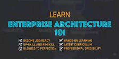 Enterprise Architecture 101_ 4 Days Virtual Live Training in Maidstone tickets