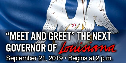 Meet and Greet the Next Governor of Louisiana!