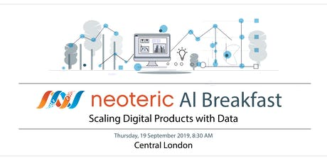 Neoteric AI Breakfast: Scaling Digital Products With Data tickets