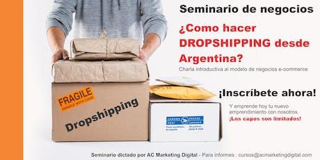 Seminario ¿Como hacer Dropshipping desde Argentina? entradas
