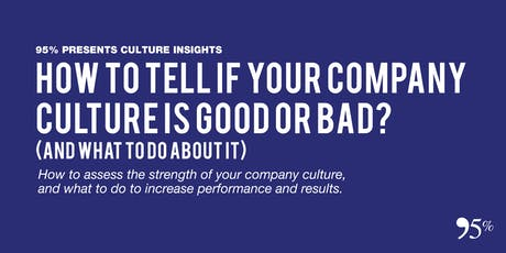 How To Tell If Your Company Culture Is Good or Bad? (And What To Do About It.) tickets