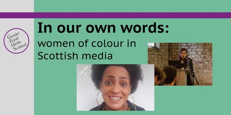 In our own words: women of colour in Scottish media tickets