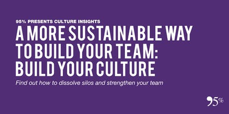 A More Sustainable Way To Build Your Team: Build Your Culture tickets